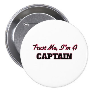 Trust me I'm a Captain 7.5 Cm Round Badge