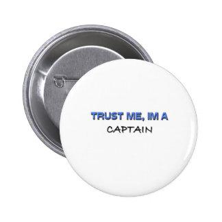 Trust Me I'm a Captain 6 Cm Round Badge