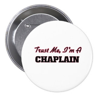 Trust me I'm a Chaplain 7.5 Cm Round Badge