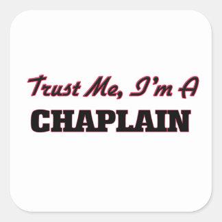 Trust me I'm a Chaplain Square Sticker