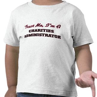 Trust me I'm a Charities Administrator Tee Shirt