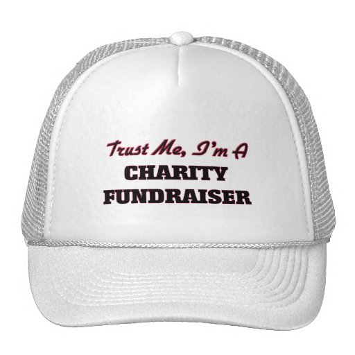 Trust me I'm a Charity Fundraiser Hat
