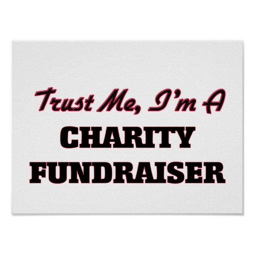 Trust me I'm a Charity Fundraiser Posters