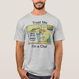 Trust Me I'm A Chef Cartoon Humour Shirt