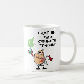 Trust Me... I'm a Chemistry Teacher Coffee Mug