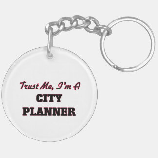 Trust me I'm a City Planner Keychains