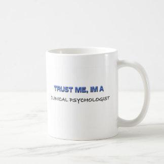 Trust Me I'm a Clinical Psychologist Coffee Mugs