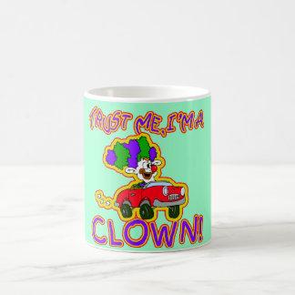 Trust Me I'm a Clown T-shirts, Mugs, Buttons