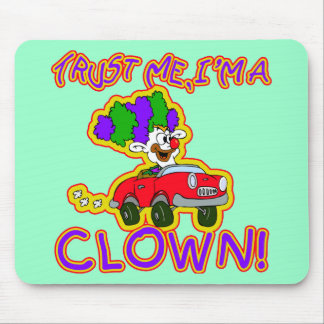 Trust Me I'm a Clown T-shirts, Mugs, Buttons Mouse Pad