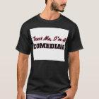 Trust me I'm a Comedian T-Shirt