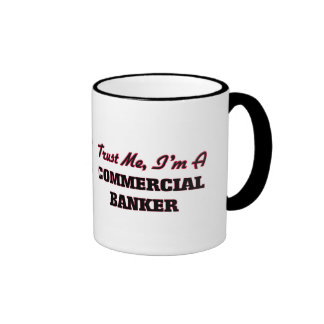 Trust me I'm a Commercial Banker Coffee Mugs