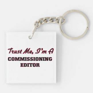 Trust me I'm a Commissioning Editor Square Acrylic Key Chains