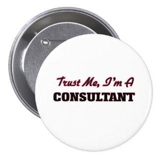 Trust me I'm a Consultant 7.5 Cm Round Badge