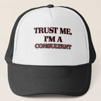 Trust Me I'm A CONSULTANT Trucker Hat