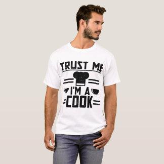 TRUST ME I'M A COOK T-Shirt
