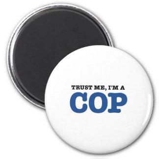 Trust Me, I'm a Cop 6 Cm Round Magnet