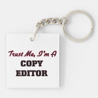 Trust me I'm a Copy Editor Key Chains