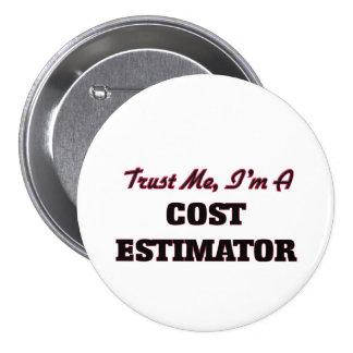 Trust me I'm a Cost Estimator 7.5 Cm Round Badge