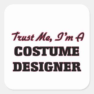 Trust me I'm a Costume Designer Square Sticker