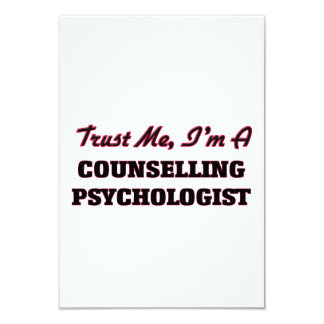 Trust me I'm a Counselling Psychologist 9 Cm X 13 Cm Invitation Card