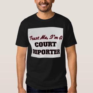 Trust me I'm a Court Reporter T Shirt