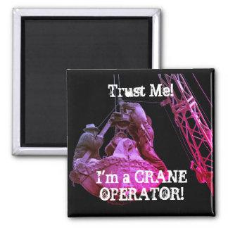 TRUST ME! i'M A CRANE OPERATOR 1930'S IMAGE Magnet