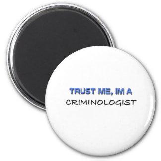 Trust Me I'm a Criminologist 6 Cm Round Magnet
