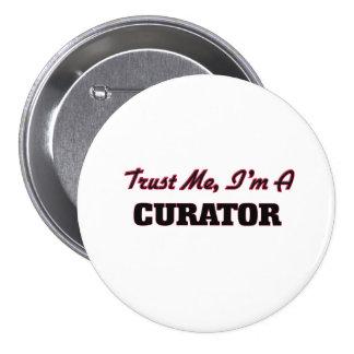 Trust me I'm a Curator 7.5 Cm Round Badge