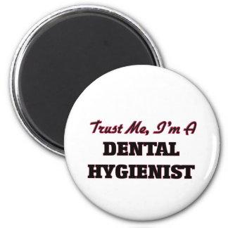 Trust me I'm a Dental Hygienist Magnet