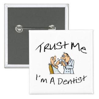 Trust Me Im A Dentist 2 Pinback Button