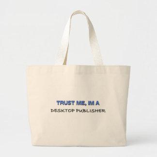 Trust Me I'm a Desktop Publisher Canvas Bags