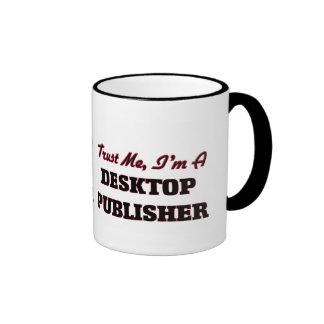 Trust me I'm a Desktop Publisher Coffee Mugs