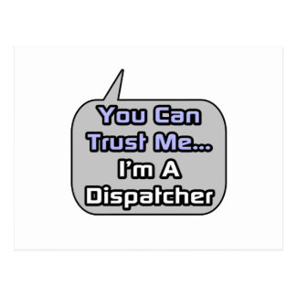 Trust Me .. I'm a Dispatcher Postcard