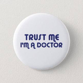 Trust Me I'm a Doctor 6 Cm Round Badge