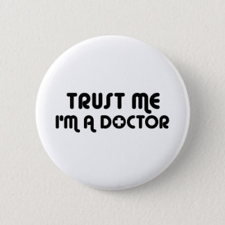 Trust Me I'm a Doctor 6 Cm Round Badge