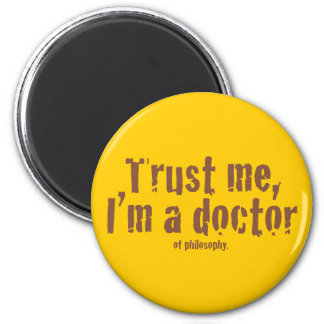 Trust me, I'm a doctor... 6 Cm Round Magnet