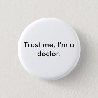Trust me, I'm a doctor badge