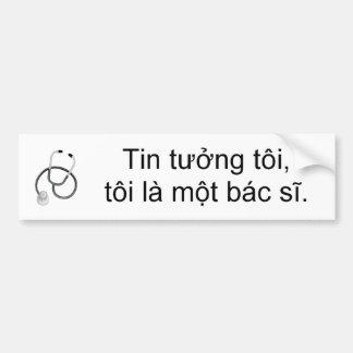 Trust me, I'm a doctor Bumper Sticker