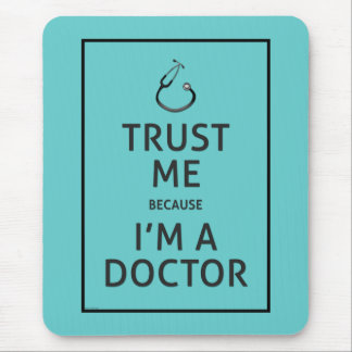 Trust Me-I'm A Doctor-Choose Background Color Mouse Mat