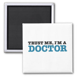 Trust Me, I'm A Doctor Square Magnet