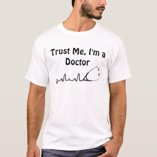 Trust me, I'm a Doctor - with Stethoscope image T-Shirt