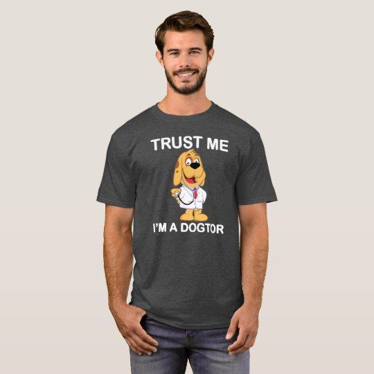 Trust Me I'm A Dogtor T-Shirt