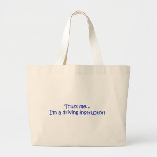 Trust Me I'm A Driving Instructor Large Tote Bag