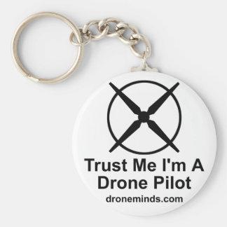 Trust Me I'm A Drone Pilot Key Ring