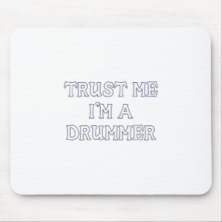 Trust Me I'm a Drummer Mousepads