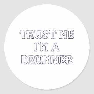 Trust Me I'm a Drummer Round Stickers