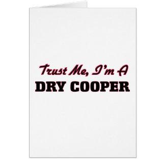 Trust me I'm a Dry Cooper Greeting Card