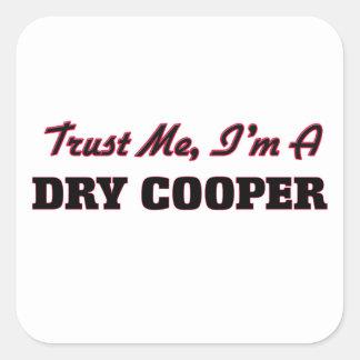 Trust me I'm a Dry Cooper Square Sticker