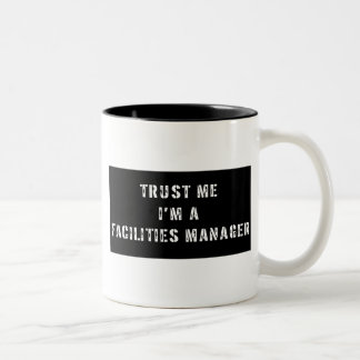 Trust Me I'm A Facilities Manager Two-Tone Coffee Mug