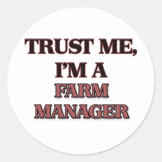 Trust Me I'm A FARM MANAGER Round Sticker